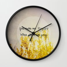 You Make Me Happy When Skies Are Gray Wall Clock