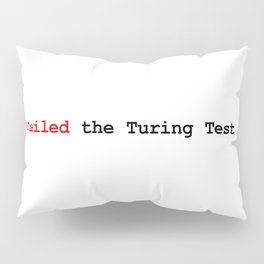 Failed the Turing Test Pillow Sham
