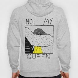 Not my Queen Hoody