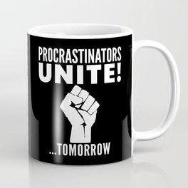 Procrastinators Unite Tomorrow (Black & White) Coffee Mug