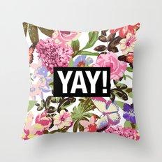 YAY! Throw Pillow