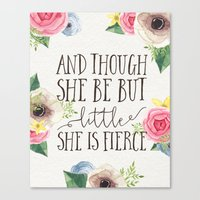 though she be but little Canvas Prints featuring And though she be but little by PrintAnnex