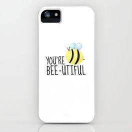 You're Bee-utiful iPhone Case
