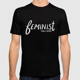 feminist full stop. T-shirt