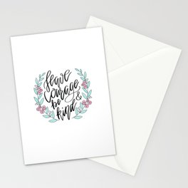 Have Courage and Be Kind Stationery Cards