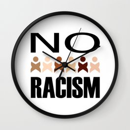 Say no to racism- anti racism graphic Wall Clock