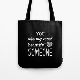 You are my beautiful someone Tote Bag