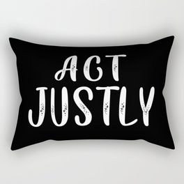 Act justly cool quote Rectangular Pillow