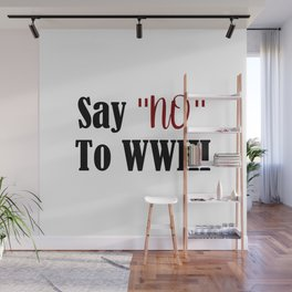Stop WWIII Stop Fighting Make World Peace Humanity End War Wall Mural