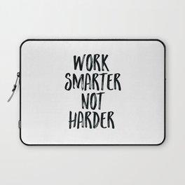 Work Smarter Not Harder Laptop Sleeve