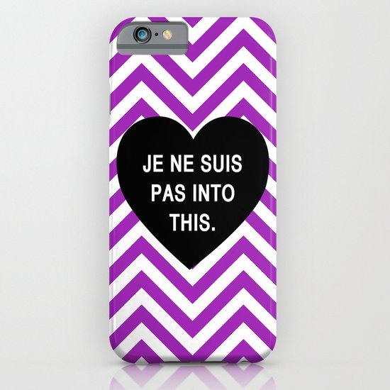 Je ne suis pas into this. iPhone & iPod Case