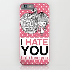 I Hate You (but i love you) #hatelove iPhone 6s Slim Case