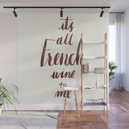 It's All French (Wine) to Me Wall Mural