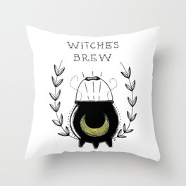 Stir it in my WITCHE'S BREW! Throw Pillow