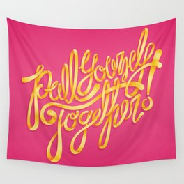 Pull Youself Together! Wall Tapestry