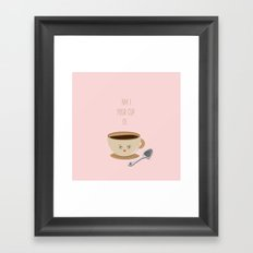 'Am I your cup of tea?' Framed Art Print