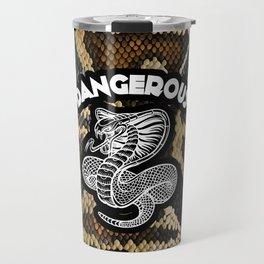 Dangerous | Cobra | Snake Travel Mug