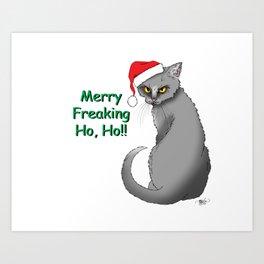 Merry Freaking HO HO!! Art Print