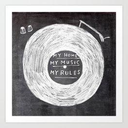 my home, my music, my rules Art Print