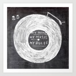my home, my music, my rules Art Print