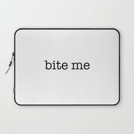 bite me [ small ] Laptop Sleeve