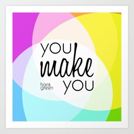 """You make you"" - Hank Green Art Print"