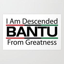 RBG/Pan-African Bantu Descended Art Print