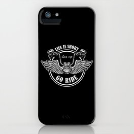 Life is Short Gas Up Go Ride iPhone Case