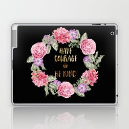 Have Courage and Be Kind - Black / Gold Laptop & iPad Skin