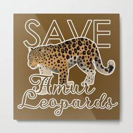 Save Amur leopards animal design to raise awareness on extinction Metal Print