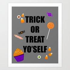 Trick or treat yoself Art Print