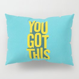 You Got This motivational typography poster inspirational quote bedroom wall home decor Pillow Sham