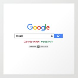 Did you mean Palestine? Art Print
