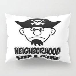 Neighborhood Villain Pillow Sham