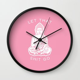 Buddha - Let That Shit Go Wall Clock