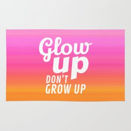 Glow Up Don't Grow Up Rug