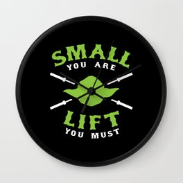 Small You Are Lift You Must Wall Clock