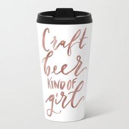 Craft Beer Kind of Girl (rose gold) Travel Mug
