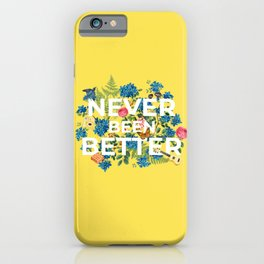 """Never Been Better"" Flower Artwork on Yellow - 100 Days of Sunlight iPhone Case"
