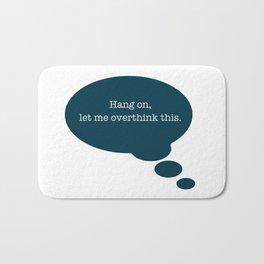 Overthinking It Bath Mat