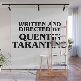 Written And Directed By Quentin Tarantino Wall Mural