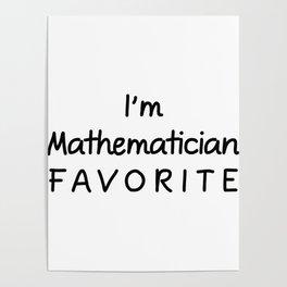 I'm Mathematician Favorite Mathematician Poster