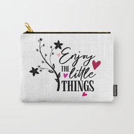 Enjoy The Little Things Quote Carry-All Pouch