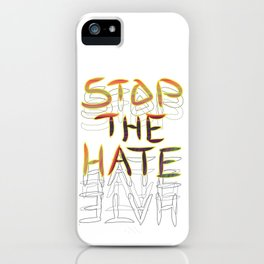 Stop the Hate iPhone Case