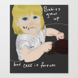 Babies grow up but cake is forever Canvas Print