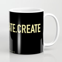 CREATE.CREATE.CREATE Coffee Mug