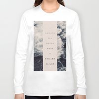 photograph Long Sleeve T-shirts featuring A Smooth Sea Never Made A Skilled Sailor by Oliver Shilling