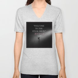 WELCOME TO THE FINAL SHOW Unisex V-Neck