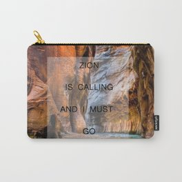 I Must Go (Zion) Carry-All Pouch