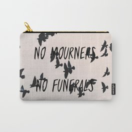 No mourners, no funerals Carry-All Pouch